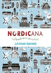 Nordicana. Za co kochamy Skandynawię