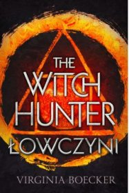The Witch Hunter. Tom 1. Łowczyni